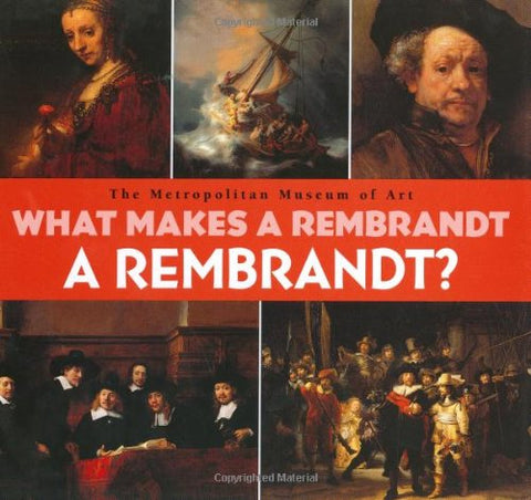 What Makes A Rembrandt A Rembrandt?