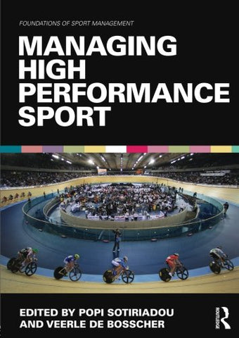 Managing High Performance Sport (Foundations of Sport Management)