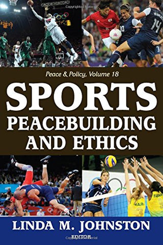 Sports, Peacebuilding and Ethics (Peace and Policy)