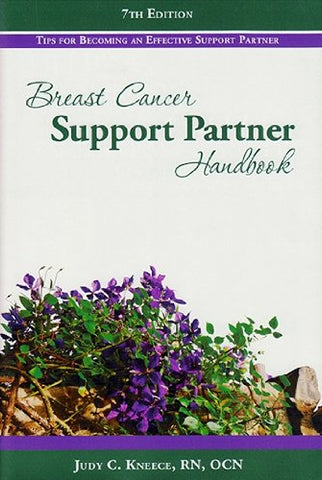 Breast Cancer Support Partner Handbook: Tips For Becoming An Effective Support Partner
