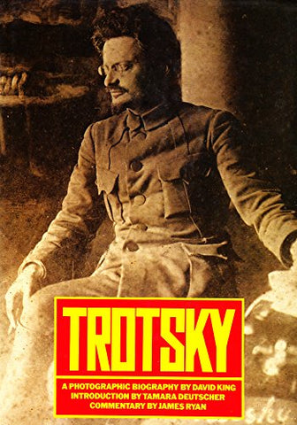 Trotsky: A Photographic Biography