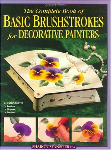 The Complete Book of Basic Brushstrokes for Decorative Painters