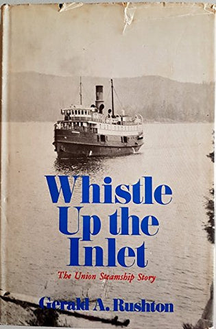 Whistle up the inlet: The Union Steamship story