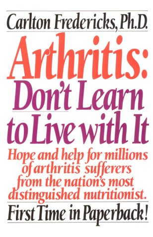 Arthritis: Don't Learn to Live with It