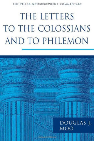 The Letters to the Colossians and to Philemon (The Pillar New Testament Commentary (PNTC))