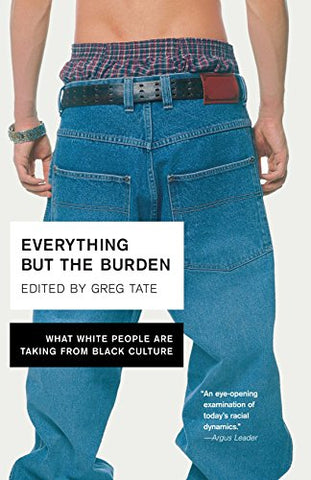 Everything But the Burden: What White People Are Taking from Black Culture