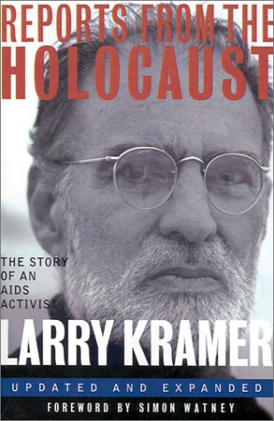 Reports from the Holocaust: The Story of an AIDS Activist (Stonewall Inn editions)