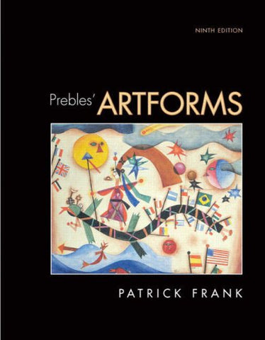 Prebles' Artforms (9th Edition) (MyArtKit Series)