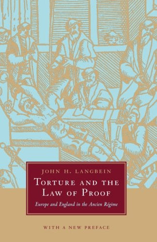 Torture and the Law of Proof: Europe and England in the Ancien Rgime