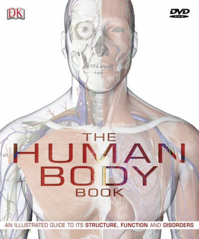 The Human Body Book: The Ultimate Visual Guide to Anatomy, Systems and Disorders