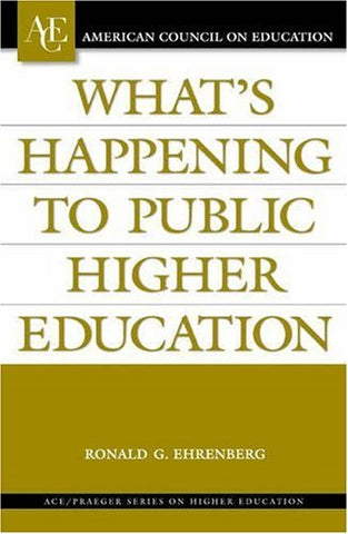 What's Happening to Public Higher Education? (ACE/Praeger Series on Higher Education)