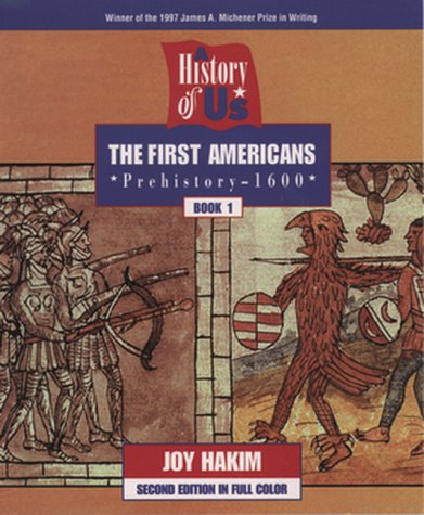 The First Americans, Second Edition: Prehistory to 1600 (History of US, Book 1)