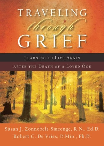 Traveling through Grief: Learning to Live Again after the Death of a Loved One