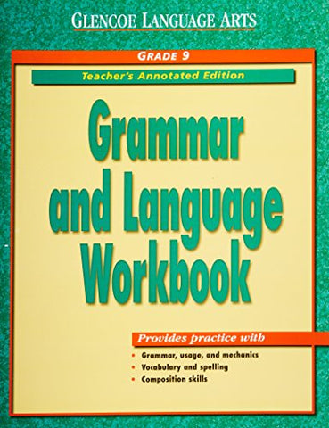 Glencoe Language Arts: Grammar And Language Workbook, Grade 9, Teacher'S Annotated Edition