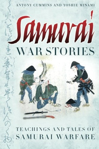 Samurai War Stories: Teachings and Tales of Samurai Warfare