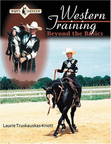 Western Training: Beyond the Basics (Equi Skills)
