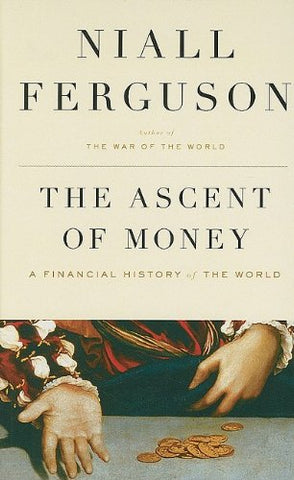 The Ascent of Money: A Financial History of the World (Thorndike Press Large Print Nonfiction)