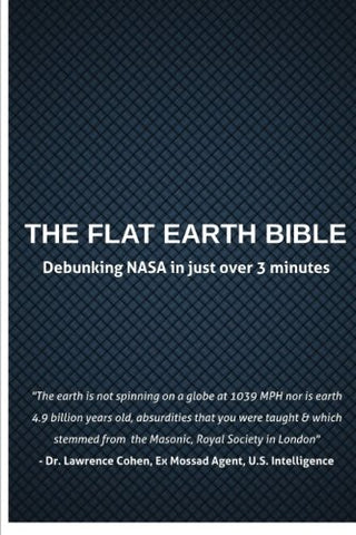 The Flat Earth Bible: 2016 Edition