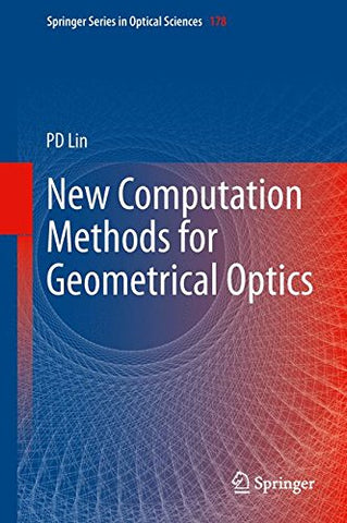 New Computation Methods for Geometrical Optics (Springer Series in Optical Sciences)