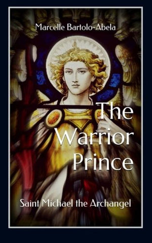 The Warrior Prince: Saint Michael the Archangel