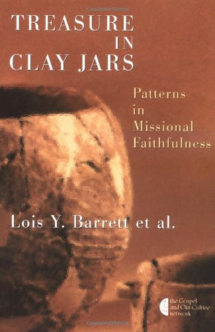 Treasure in Clay Jars: Patterns in Missional Faithfulness (The Gospel and Our Culture Series (GOCS))