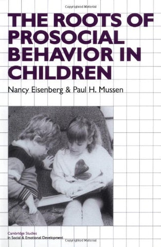 The Roots of Prosocial Behavior in Children (Cambridge Studies in Social and Emotional Development)