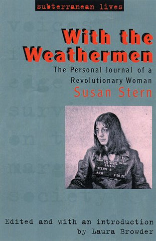 With the Weathermen: The Personal Journal of a Revolutionary Woman (Subterranean Lives)
