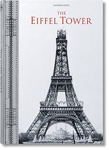 The Eiffel Tower: The Three-Hundred Metre Tower (English, German, French, Spanish, Italian, Portuguese, Dutch and Japanese Edition)