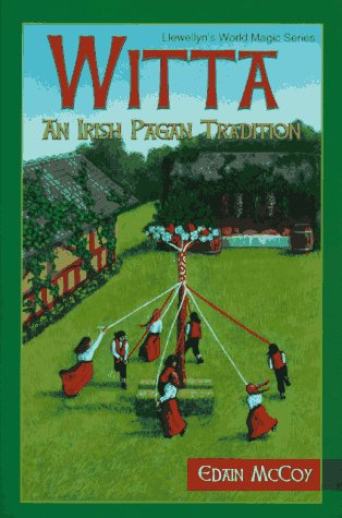 Witta: An Irish Pagan Tradition (Llewellyn's World Magic)