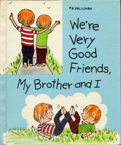 We're very good friends, my brother and I (P. K. Books Values for Life)