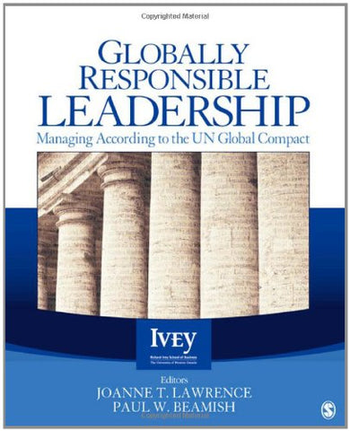 Globally Responsible Leadership: Managing According to the UN Global Compact (The Ivey Casebook Series)