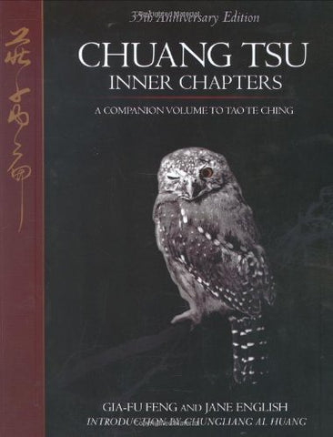 Chuang Tsu: Inner Chapters, a Companion to Tao Te Ching