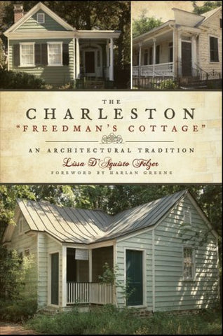The Charleston Freedman's Cottage: An Architectural Tradition