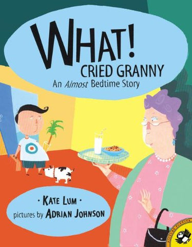What! Cried Granny: An Almost Bedtime Story (Turtleback School & Library Binding Edition)