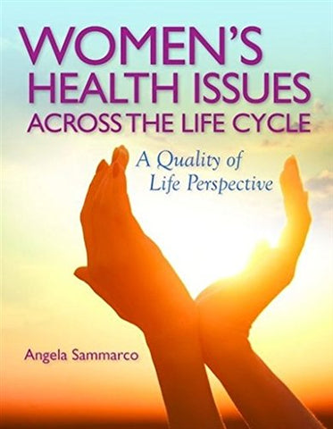 Women's Health Issues Across the Life Cycle: A Quality of Life Perspective
