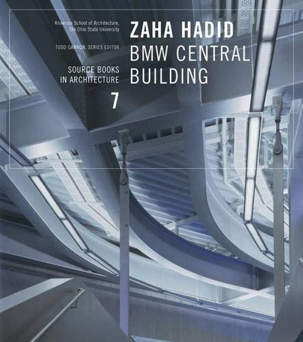 Zaha Hadid: BMW Central Building: Source Books in Architecture 7