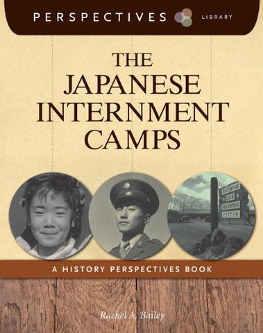 The Japanese Internment Camps: A History Perspectives Book (Perspectives Library)