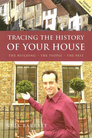 Tracing the History Of Your House: A Guide to Sources