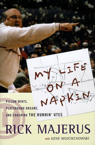 My Life On a Napkin: Pillow Mints, Playground Dreams and Coaching the Runnin' Utes