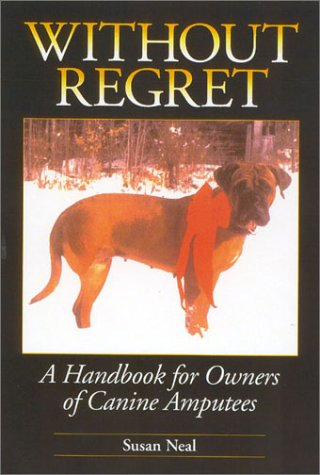 Without Regret: A Handbook for Owners of Canine Amputees