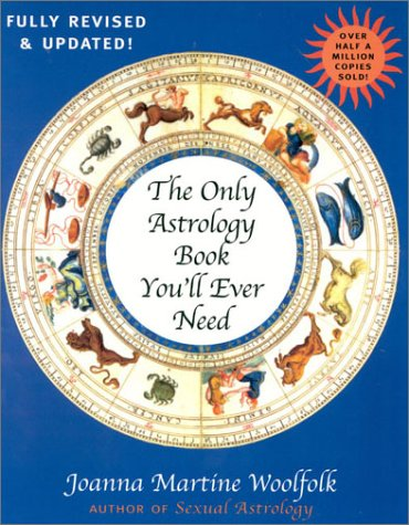 The Only Astrology Book You'Ll Ever Need, New Edition