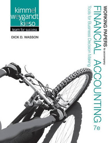 Working Papers to accompany Financial Accounting: Tools for Business Decision Making, 7e