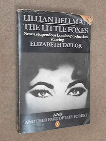 The Little Foxes & Another Part of the Forest (Penguin plays & screenplays)