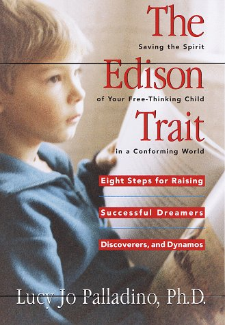 The Edison Trait: Saving the Spirit of Your Free-Thinking Child in a Conforming World