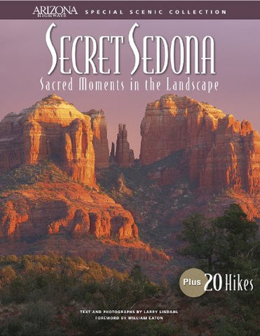Secret Sedona: Sacred Moments in the Landscape (Arizona Highways Special Scenic Collections)