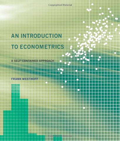 An Introduction to Econometrics: A Self-Contained Approach (MIT Press)