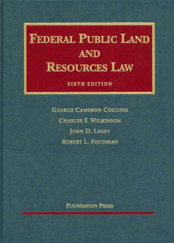 Federal Public Land and Resources Law, 6th (University Casebook) (University Casebook Series)