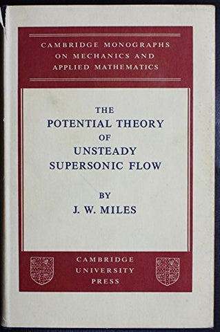 The Potential Theory of Unsteady Supersonic Flow (Cambridge Monographs on Mechanics)