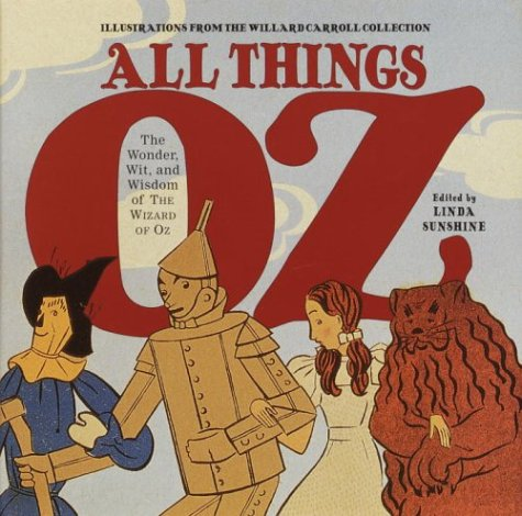 All Things Oz: The Wonder, Wit, and Wisdom of The Wizard of Oz