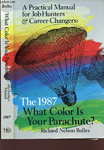 What Color Is Your Parachute? 1981: A Practical Manual for Job Hunters and Career Changers